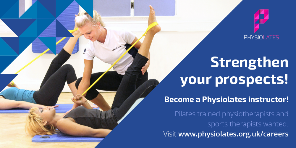 Strengthen your prospects, Become a Physiolates instructor, visit www.physiolates.org.uk/careers