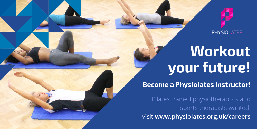 Workout your future, Become a Physiolates instructor, visit www.physiolates.org.uk/careers